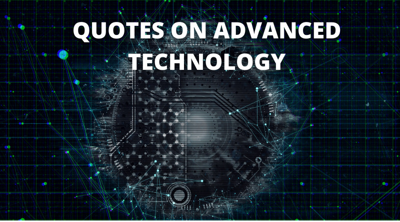 ADVANCED TECHNOLOGY QUOTES FEATURED