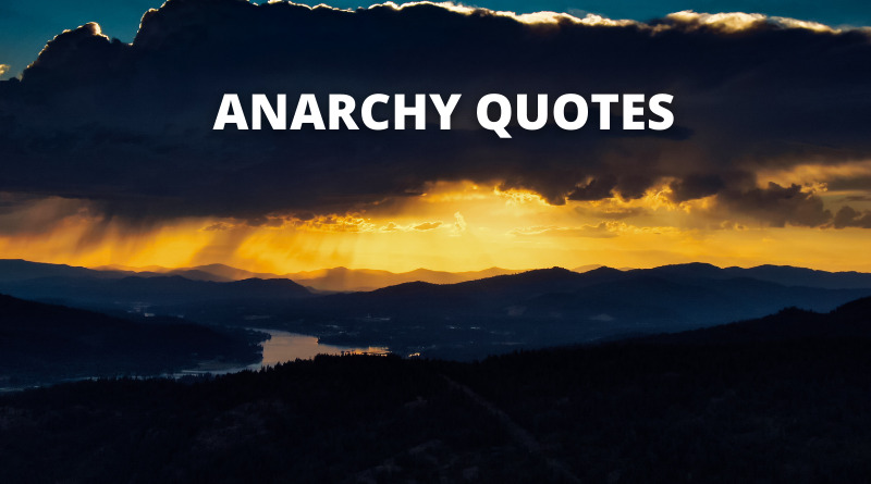 ANARCHY QUOTES FEATURE