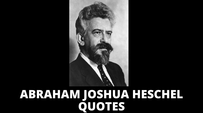 Abraham Joshua Heschel Quotes featured