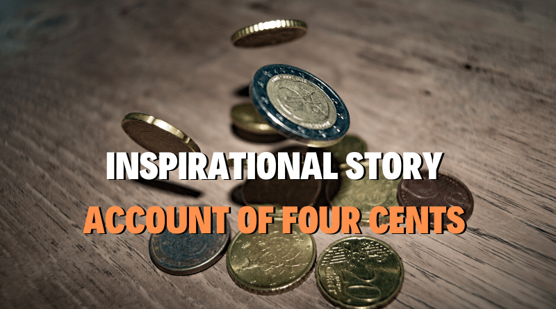 Account Of Four Cents_Motivational Story