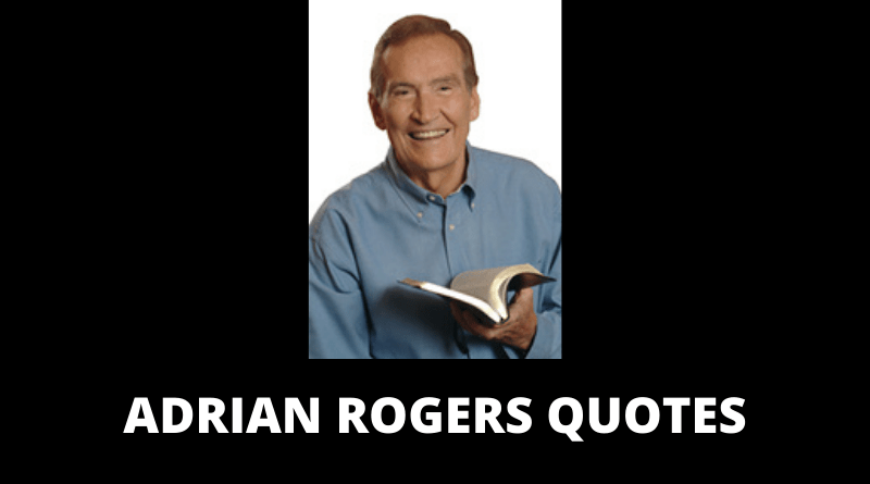 Adrian Rogers Quotes Featured New