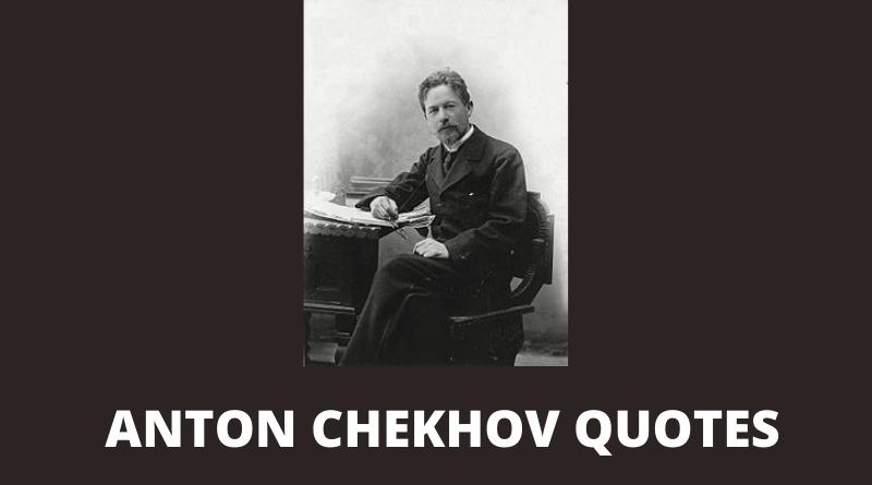 Anton Chekhov quotes featured