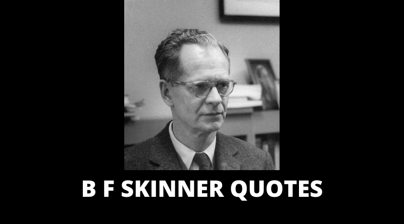 B F Skinner Quotes featured