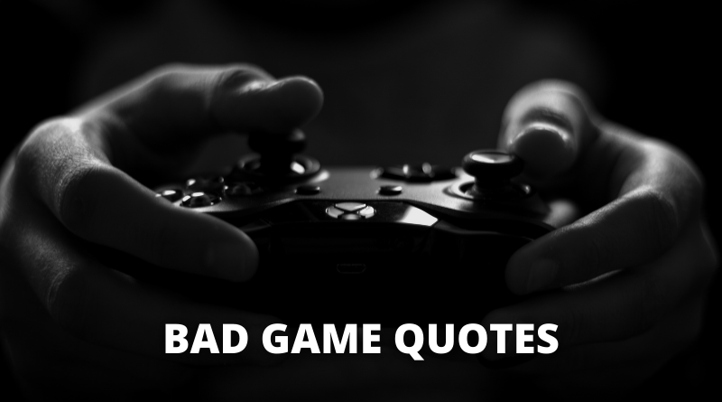 Bad Game Quotes Featured