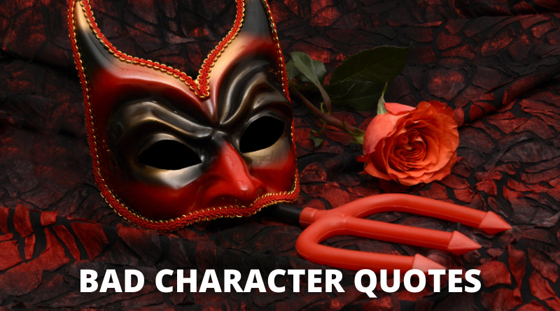 Bad character quotes featured