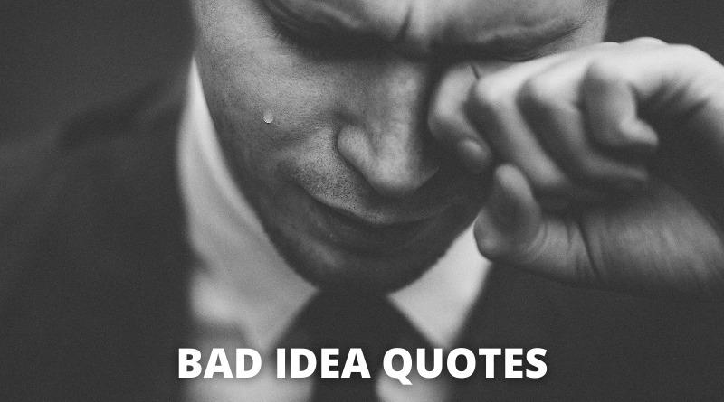 Bad idea quotes featured