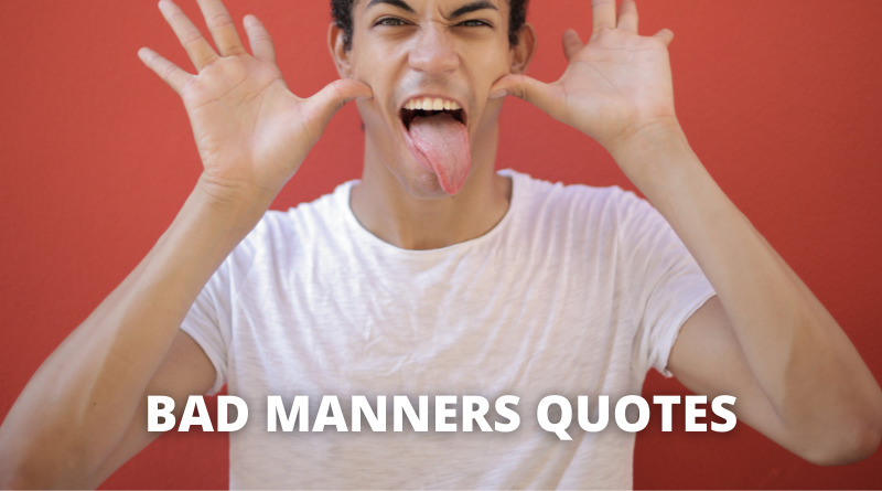 Bad manners quotes featured