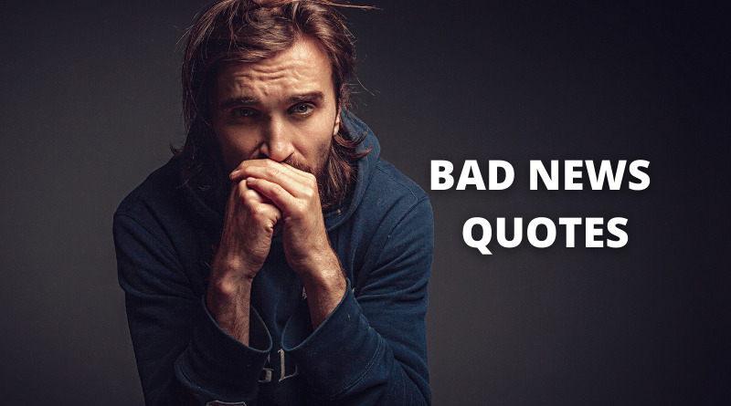 Bad news quotes featured
