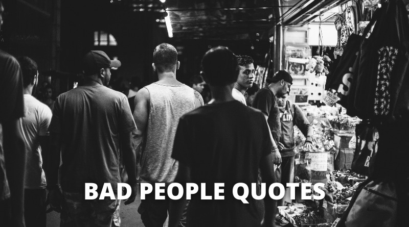 Bad people quotes featured