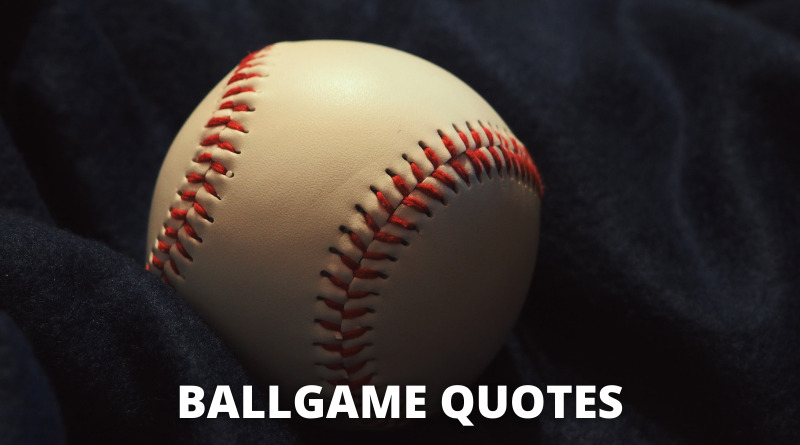 Ball game quotes featured