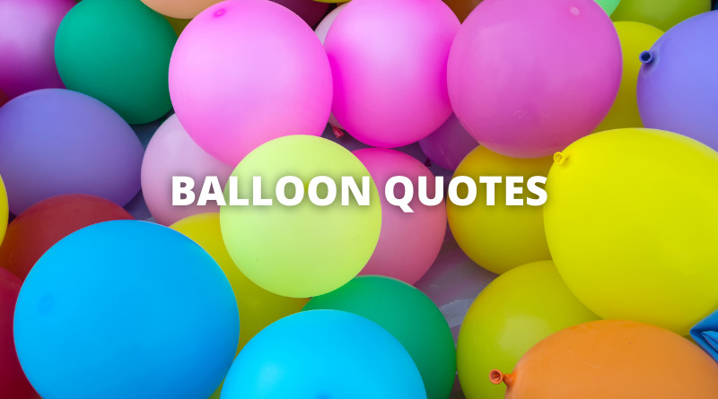 Balloon Quotes featured