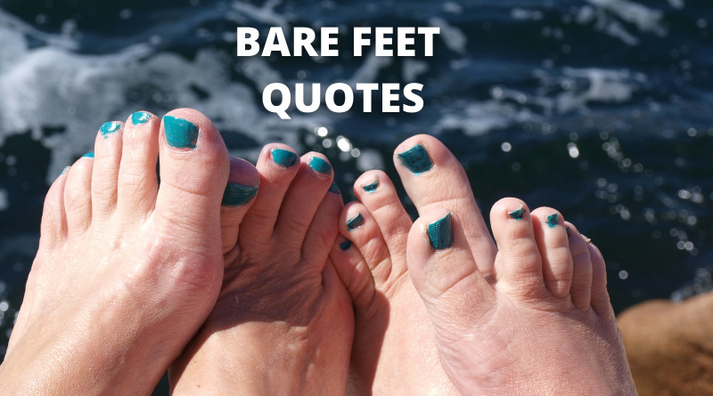 Bare Feet quotes featured