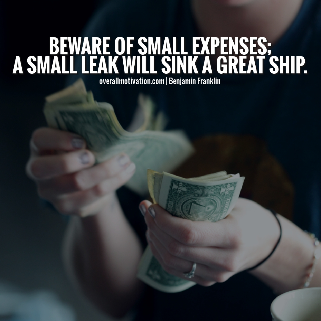 Beware of small expenses money quotes