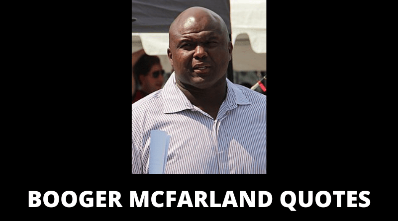 Booger McFarland quotes featured