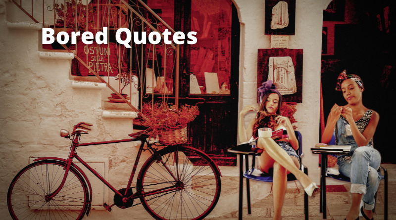 Bored Quotes featured