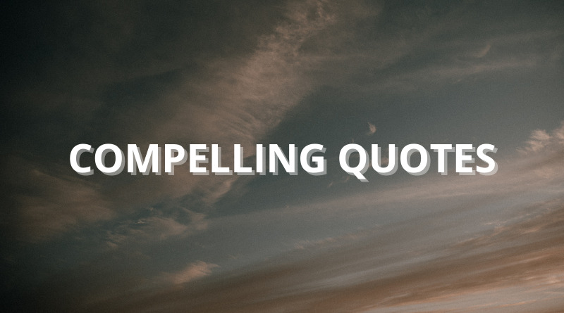 Compelling Quotes Featured