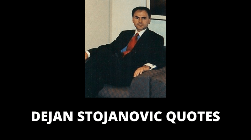 Dejan Stojanovic Quotes featured