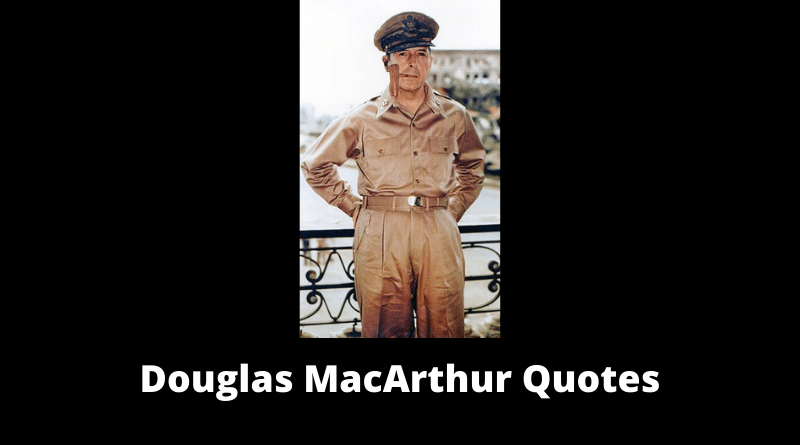 Douglas MacArthur Quotes featured