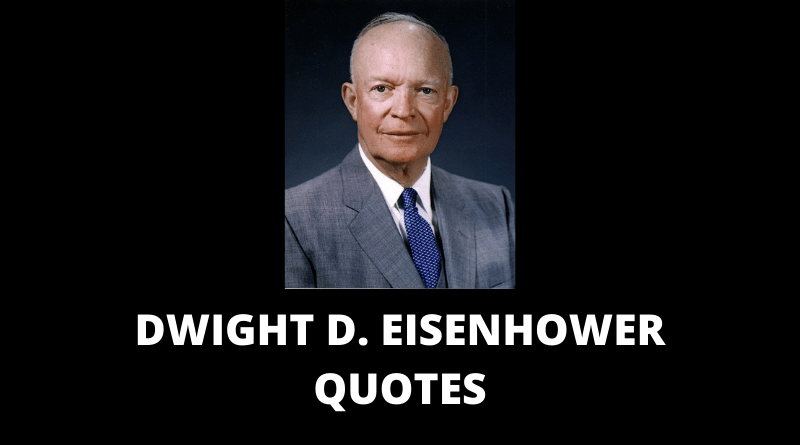Dwight D Eisenhower Quotes featured