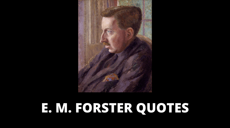 E M Forster Quotes featured