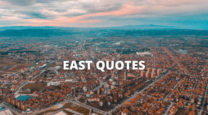 East Quotes featured