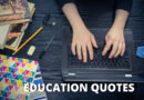 Inspirational Education Quotes For Students, Teachers, Kids