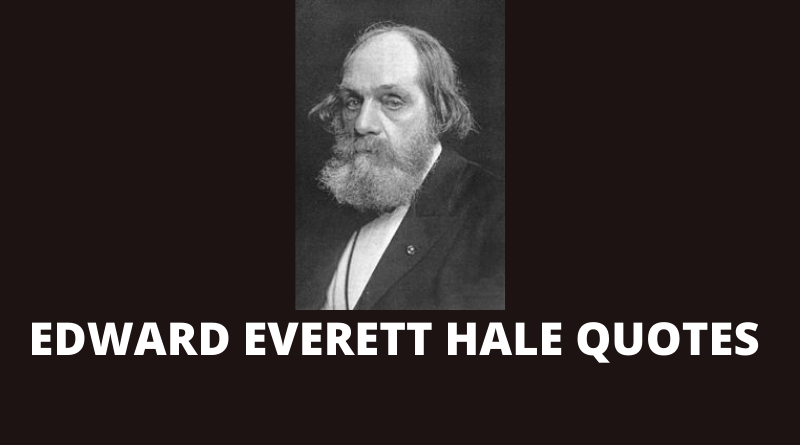 Edward Everett Hale quotes featured