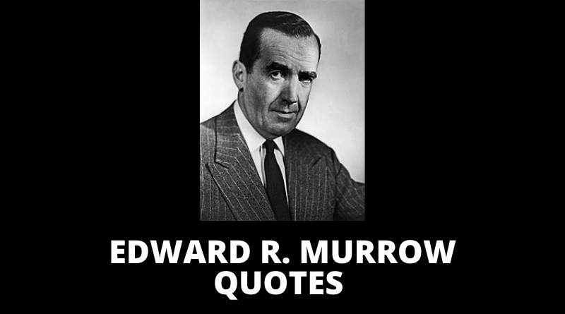 Edward R Murrow quotes featured