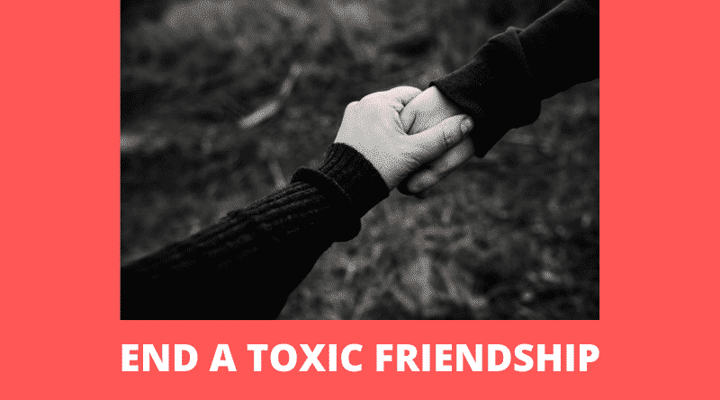 How To End A Toxic Friendship