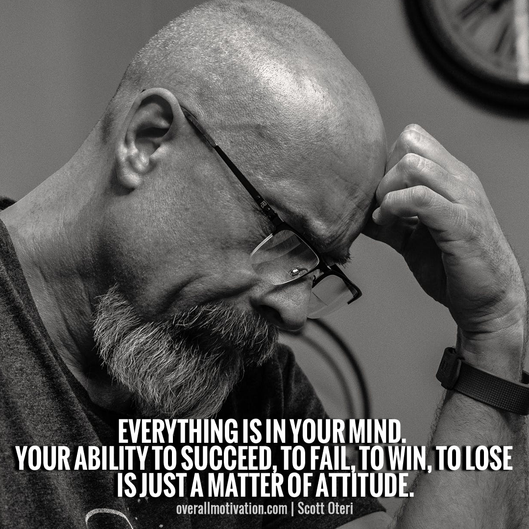 Everything is in your mind_attitude quotes