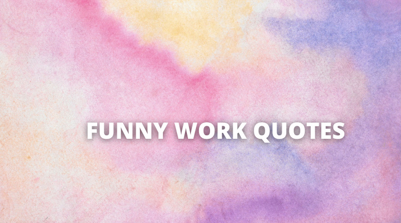 Funny Work Quotes Featured