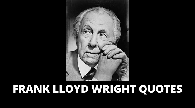 Frank Lloyd Wright Quotes featured