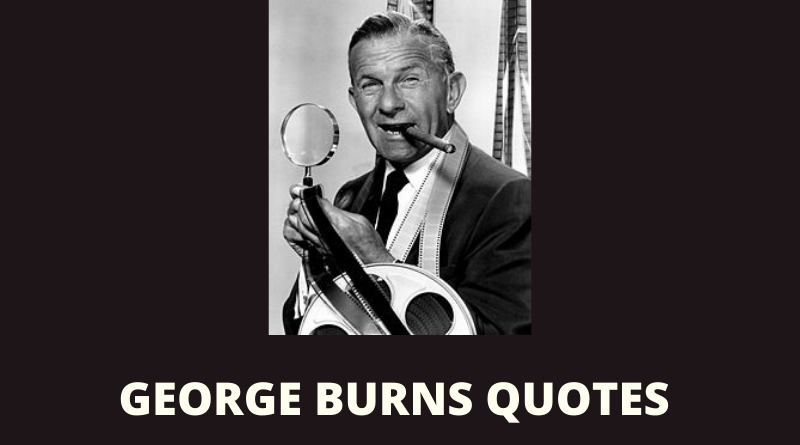 George Burns Quotes featured