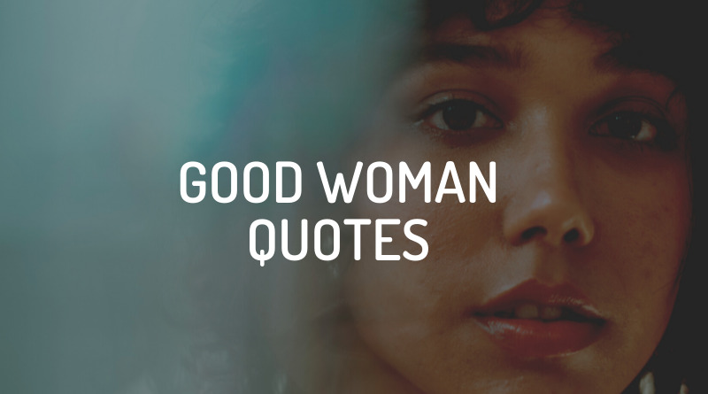 Good Woman Quotes featured