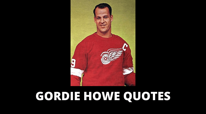 Gordie Howe Quotes featured