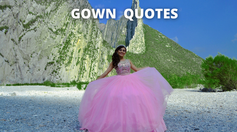 Gown Quotes Featured