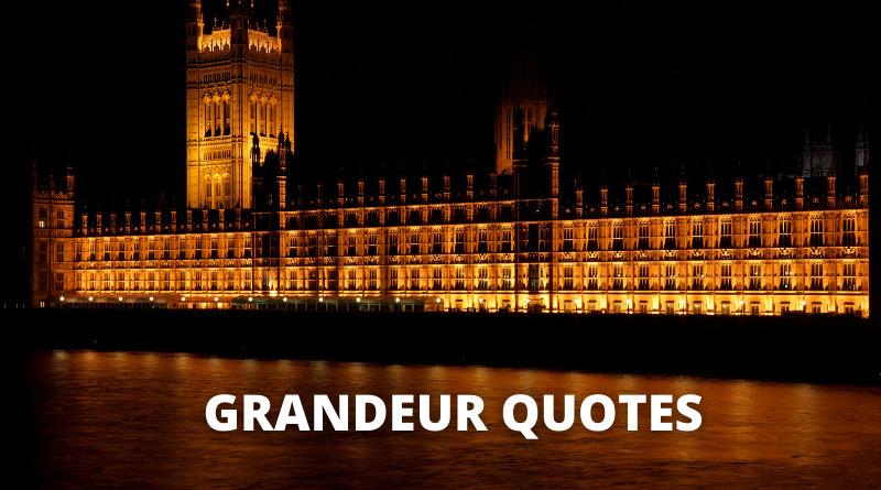 Grandeur Quotes Featured
