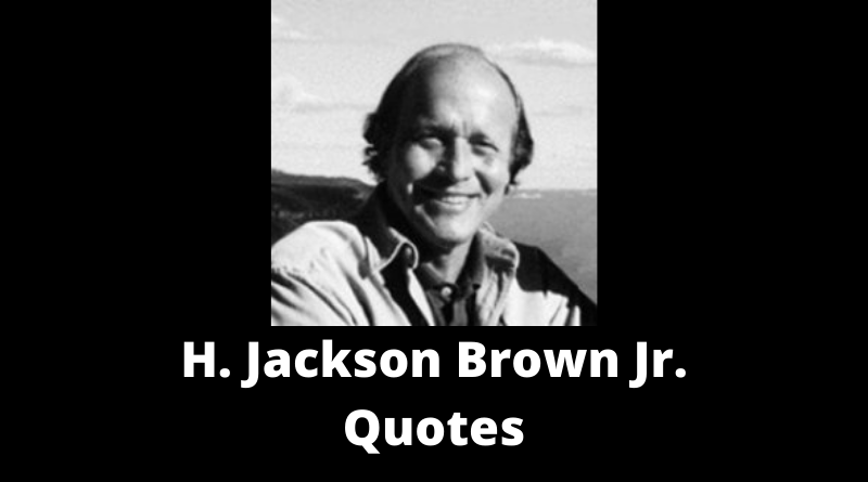 H Jackson Brown Jr Quotes featured