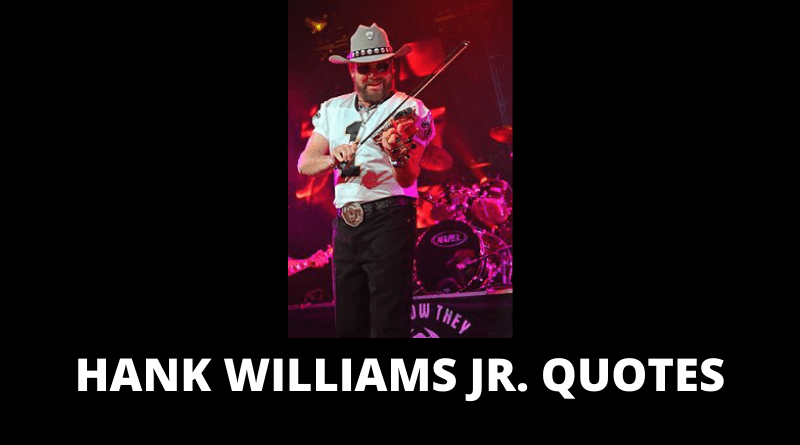 Hank Williams Jr quotes featured