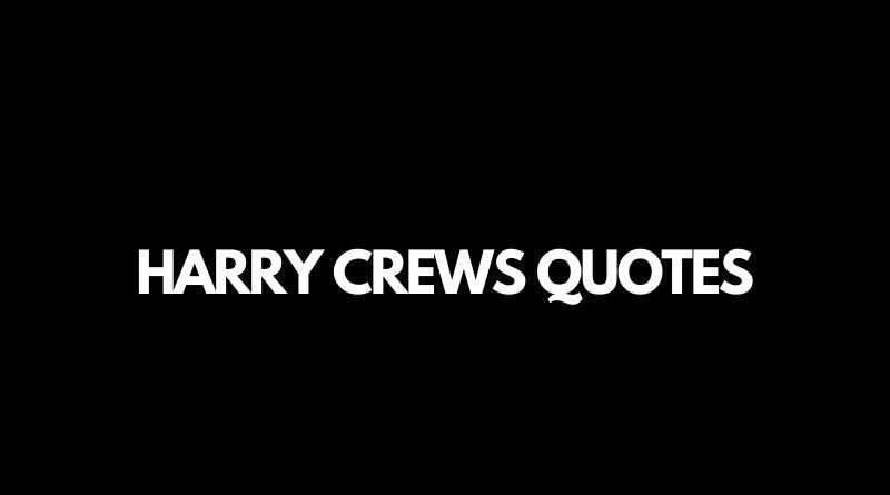 Harry Crews Quotes featured