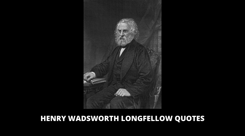 Inspirational Henry Wadsworth Longfellow Quotes