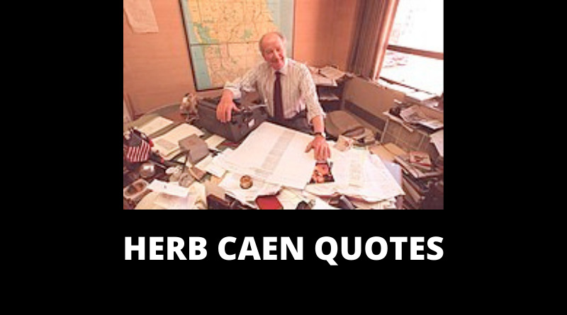 Herb Caen Quotes featured