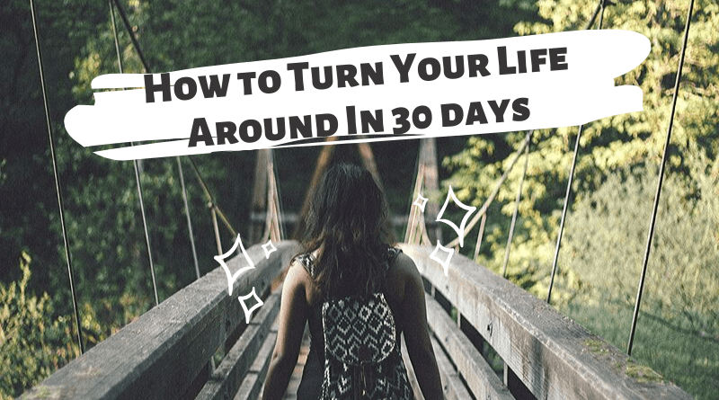 How to Turn Your Life Around featured