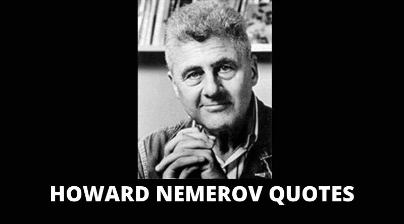 Inspirational Howard Nemerov Quotes