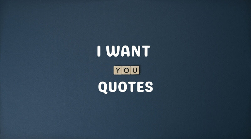 I Want You Quotes Featured