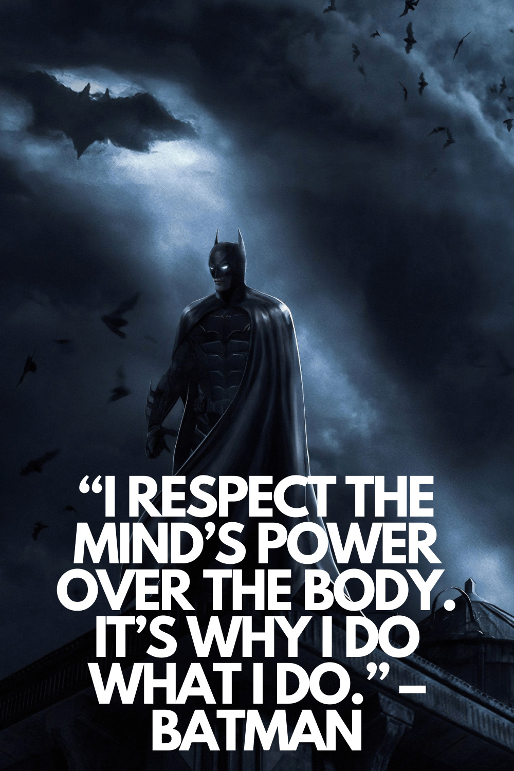 I respect the minds power over the body_Batman quotes