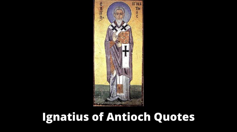 Ignatius of Antioch Quotes featured