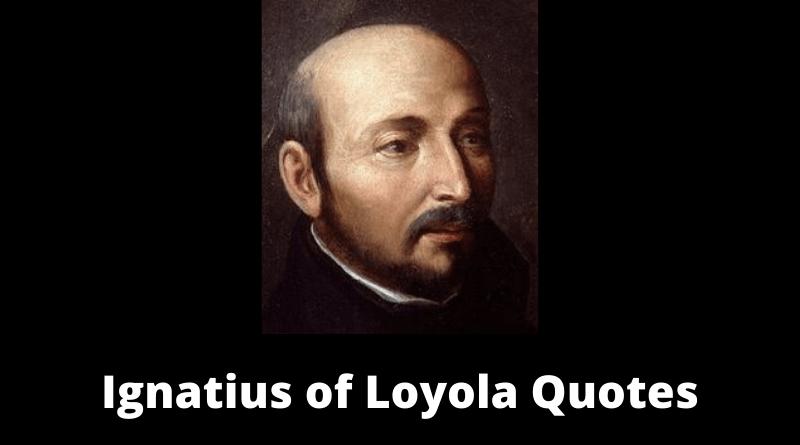 Saint Ignatius of Loyola Quotes featured