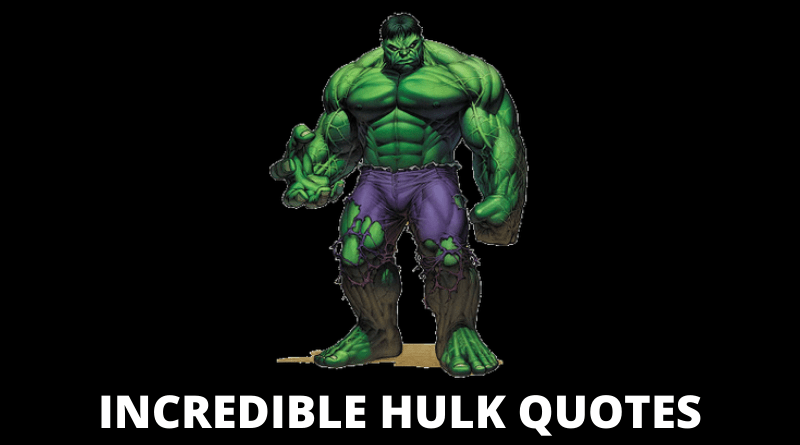 Incredible Hulk Quotes featured