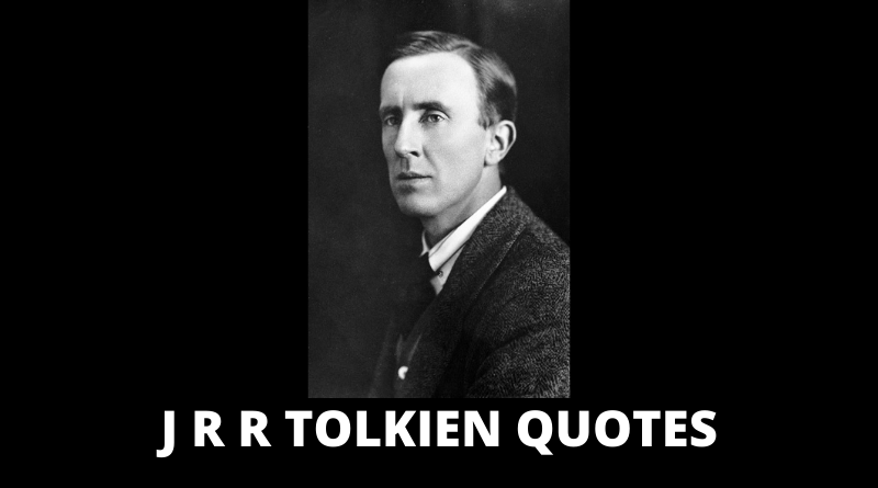 J R R Tolkien Quotes featured